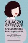 Siłaczki szefowe społeczniczki Polki organizatorki Polki organizatorki