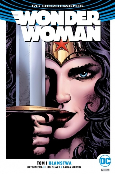 Wonder Woman Kłamstwa, tom 1 Greg Rucka, Liam Sharp, Laura Martin, Tomasz Kłoszewski