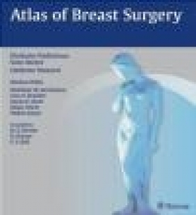 Atlas of Breast Surgery Franz Anton Ikle, Otto Kaser, Diethelm Wallwiener