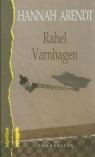 Rahel Varnhagen Historia życia niemieckiej Żydówki z epoki romantyzmu Arendt Hannah
