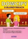 Dowcipy o blondynkach  Adamczewski Przemysław