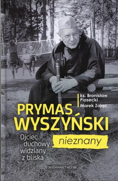 Prymas Wyszyński nieznany Piasecki Bronisław, Zając Marek