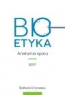Bioetyka Anatomia sporu