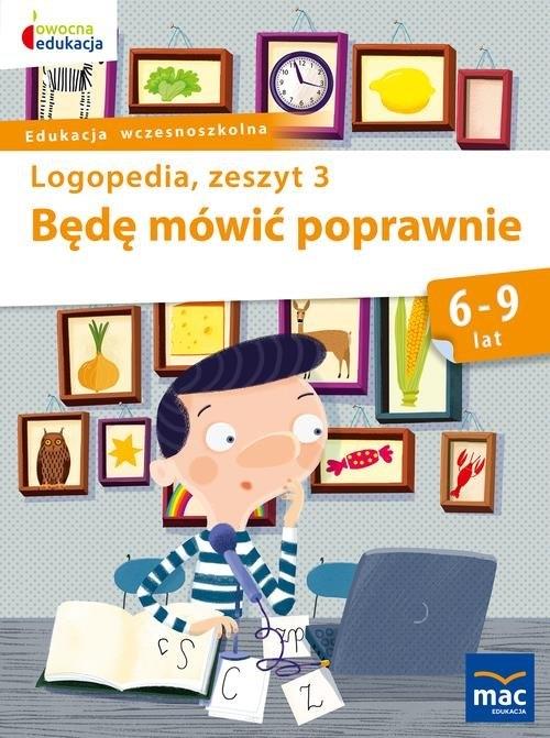 Logopedia. Będę mówić poprawnie, zeszyt 3 Góral-Półrola Jolanta, Zakrzewska Stanisława