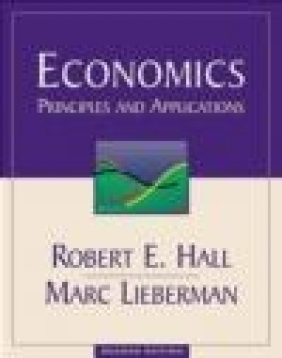 Economics Principles Robert E. Hall, Marc Lieberman, R Hall