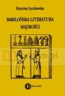 Babilońska literatura mądrości Łyczkowska Krystyna