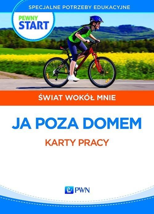Pewny start Świat wokół mnie Ja poza domem 2 Pliwka Aneta, Radzka Katarzyna, Szostak Barbara