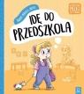 Świat małej Julki: Idę do przedszkola Wychowanie przez czytanie