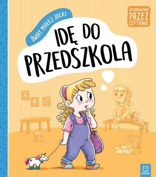 Świat małej Julki: Idę do przedszkola