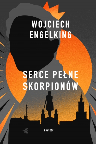 Serce pełne skorpionów Wojciech Engelking