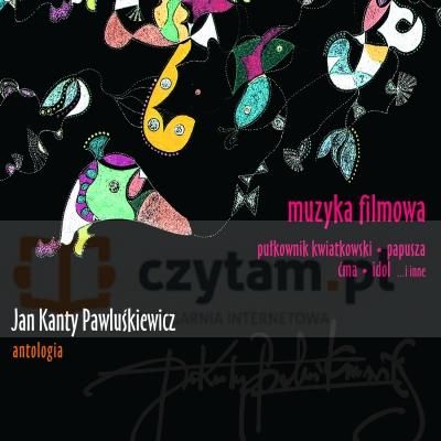 Jan Kanty Pawluśkiewicz. Antologia Vol.11 - Muzyka filmowa