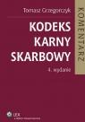 Kodeks karny skarbowy Komentarz  Grzegorczyk Tomasz