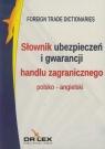 Słownik ubezpieczeń i gwarancji handlu zagranicznego polsko angielski Kapusta Piotr
