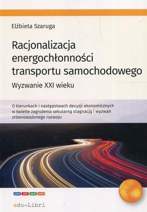 Racjonalizacja energochłonności transportu samochodowego Szaruga Elżbieta