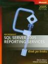 Microsoft SQL Server 2005 Reporting Services Krok po kroku + CD Misner Stacia