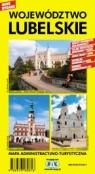 Województwo Lubelskie. Mapa administracyjno-turystyczna