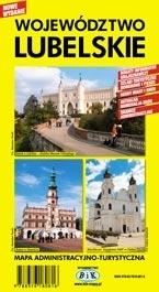 Województwo Lubelskie. Mapa administracyjno-turystyczna praca zbiorowa