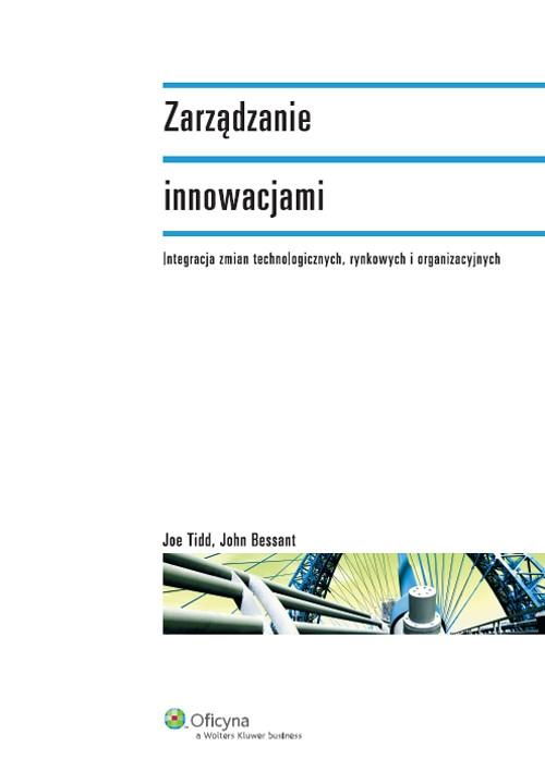 Zarządzanie innowacjami Bessant John, Tidd Joe