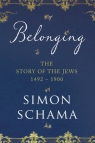 Belonging The Story of the Jews 1492-1900