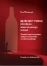 Społeczny wymiar problemu alkoholowego kobiet. Obraz i instytucjonalne reakcje środowiska wielkomiej