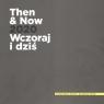 Then and now 2020 Wczoraj i Dziś Praca Zbiorowa