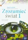 Zrozumieć świat 1 Język polski Podręcznik