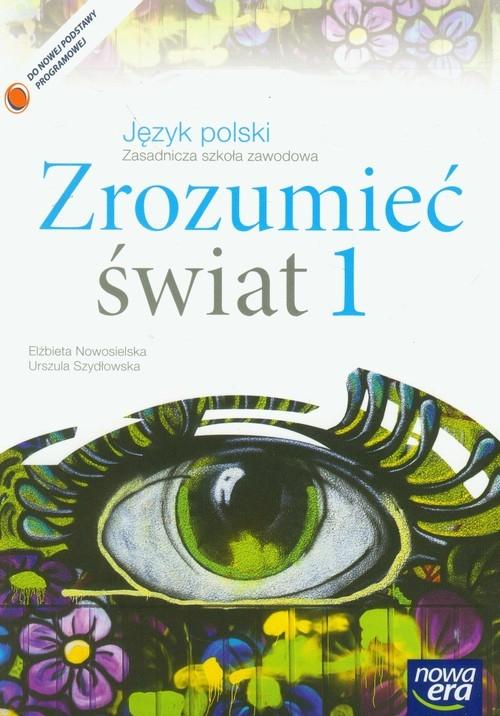 Zrozumieć świat 1 Język polski Podręcznik Nowosielska Elżbieta, Szydłowska Urszula