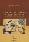 Polska etyka lekarska w ujęciu dziejowym