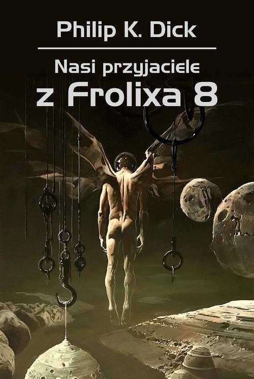 Nasi przyjaciele z Frolixa 8 Dick Philip K.