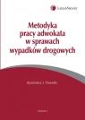 Metodyka pracy adwokata w sprawach wypadków drogowych Pawelec Kazimierz J.