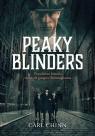 Peaky Blinders Prawdziwa historia słynnych gangów Birminghamu Chinn Carl