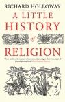 Little History of Religion Holloway Richard