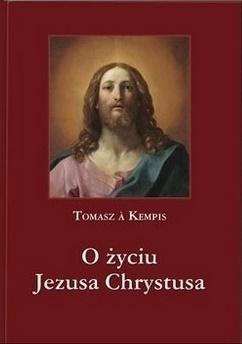 O życiu Jezusa Chrystusa Kempis Tomasz A.