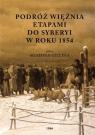 Podróż więźnia etapami do Syberyi w roku 1854 przez Agatona Gillera