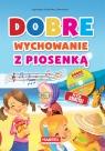 Dobre wychowanie z piosenką + CD Nożyńska-Demianiuk Agnieszka