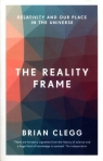 The Reality Frame Clegg Brian