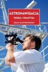 Astronawigacja. Teoria i praktyka Kantorysiński Adam