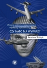 Wybrane problemy międzynarodowej współpracy wywiadowczej. Czy NATO ma wywiad? Stróżyk Jarosław