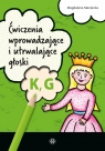 Ćwiczenia wprowadzające i utrwalające głoski K, G Maniecka Magdalena