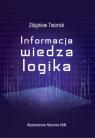 Informacja, wiedza, logika Tworak Zbigniew