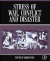 Stress of War, Conflict and Disaster George Fink
