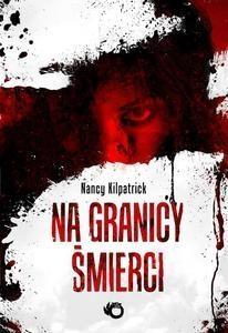 Na granicy śmierci Kilpatrick Nancy