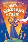 Maria Skłodowska-Curie Polscy superbohaterowie Sobieszczak-Marciniak Małgorzata