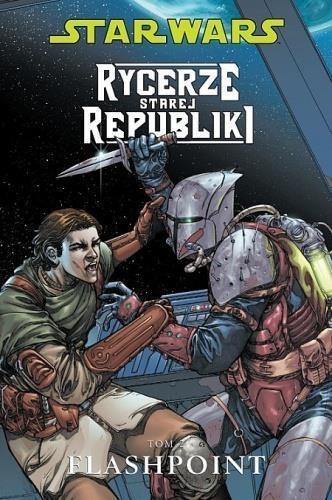 Star Wars Rycerze Starej Republiki Tom 2 Flashpoint Miller John Jackson