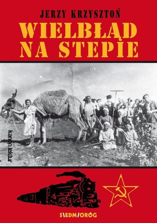 Wielbłąd na stepie Krzysztoń Jerzy