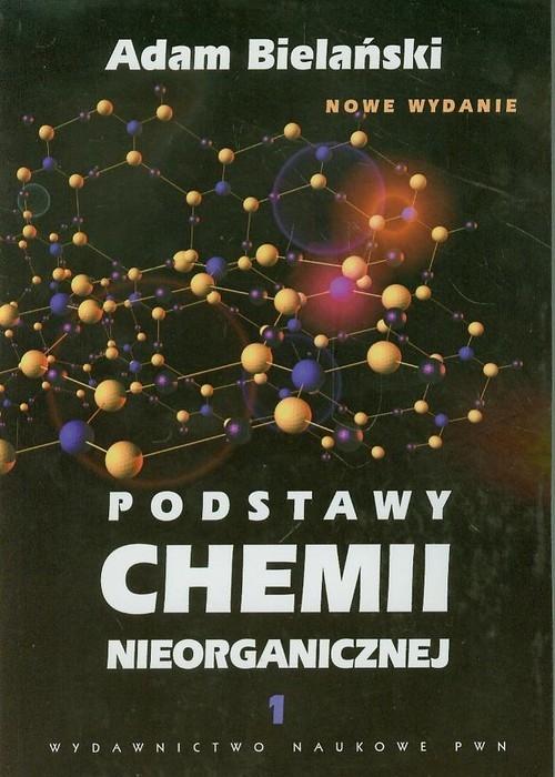 Podstawy chemii nieorganicznej Tom 1 (Uszkodzona okładka) Bielański Adam