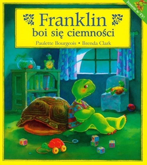 Franklin boi się ciemności Bourgeois Paulette, Clark Brenda