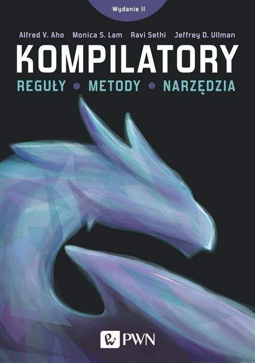 Kompilatory Aho Alfred V., Ullman Jeffrey, Lam Monica S., Sethi Ravi
