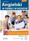 Angielski - W firmie i w biznesie + CD praca zbiorowa