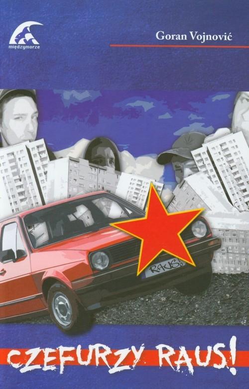 Czefurzy Raus Vojnovic Goran